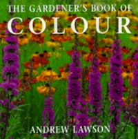 The gardener's book of colour – Andrew Lawson