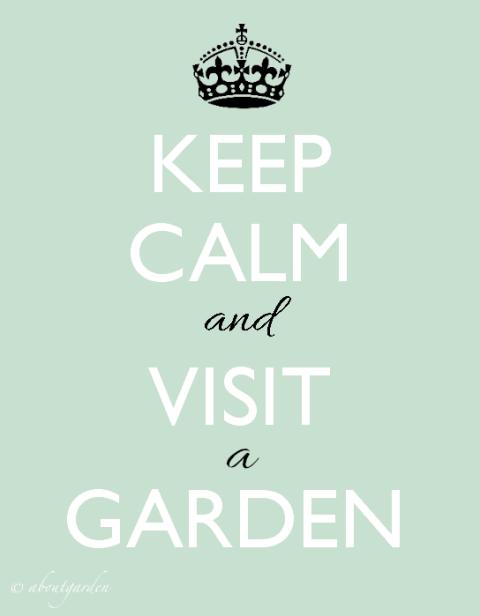 keep-calm-and-visit-a - garden aboutgarden copia