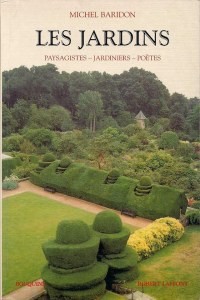 Michel Baridon,Les jardins – Paysagistes – Jardiniers – Poètes,